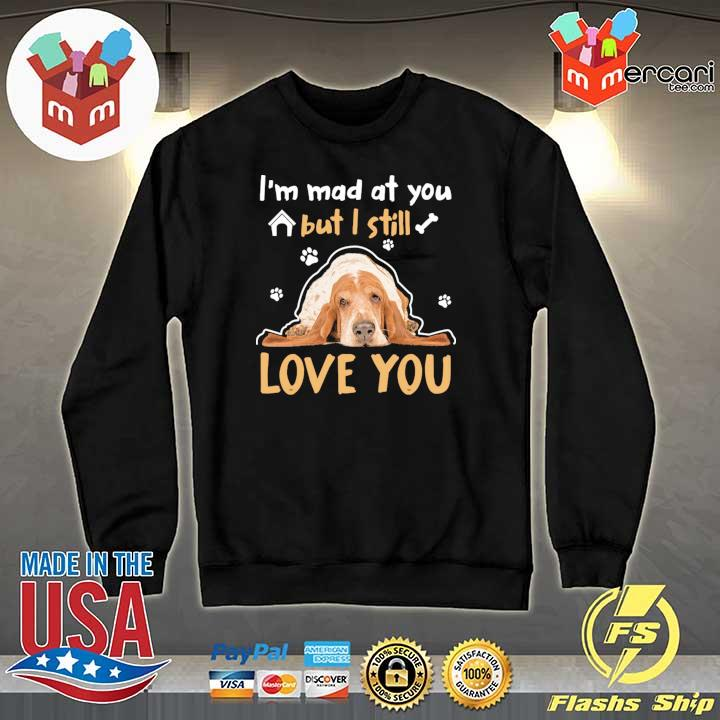 Basset Hound Lying Down I'm Mad At You But I Will Love You Shirt Sweater