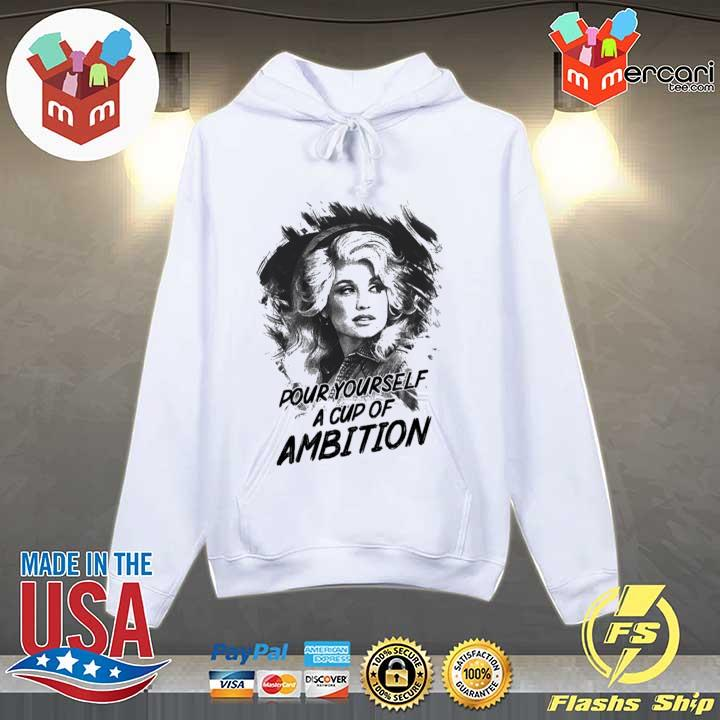 Pour yourself a cup of ambition s Hoodie