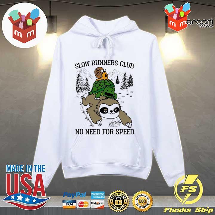 Sloth And Turtle Slow Runners Club No Need For Speed Shirt Hoodie