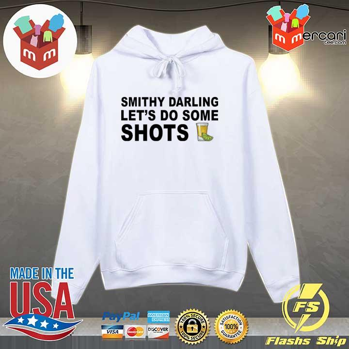 Smithy darling let's go do some shots s Hoodie