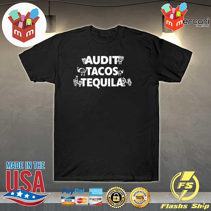 Thebig4tweets audit tacos tequila shirt