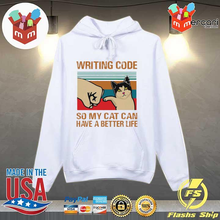 Cat Writing Code So My Cat Can Have A Better Life Vintage Shirt Hoodie