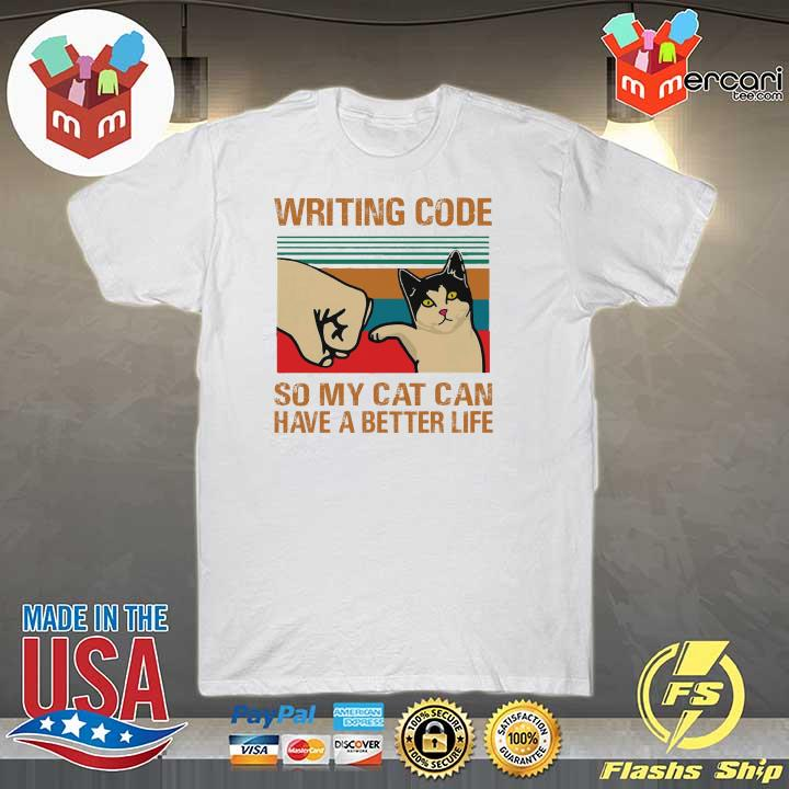 Cat Writing Code So My Cat Can Have A Better Life Vintage Shirt