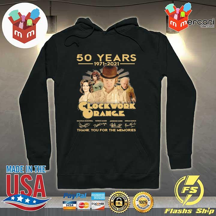Official 50 years 1971 - 2021 clockwork orange malcolm mcdowell patrick magee signatures thank you for the memories Hoodie