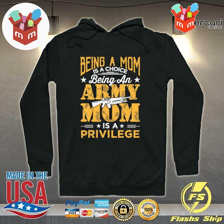 Official being a mom is a choice being an army mom is a privilege Hoodie