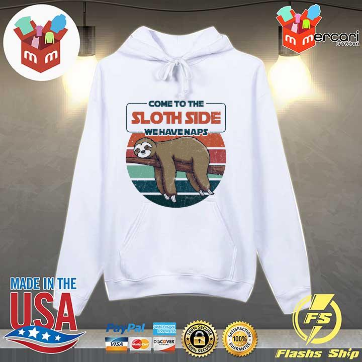 Official come to sloth side we have naps vintage retro Hoodie