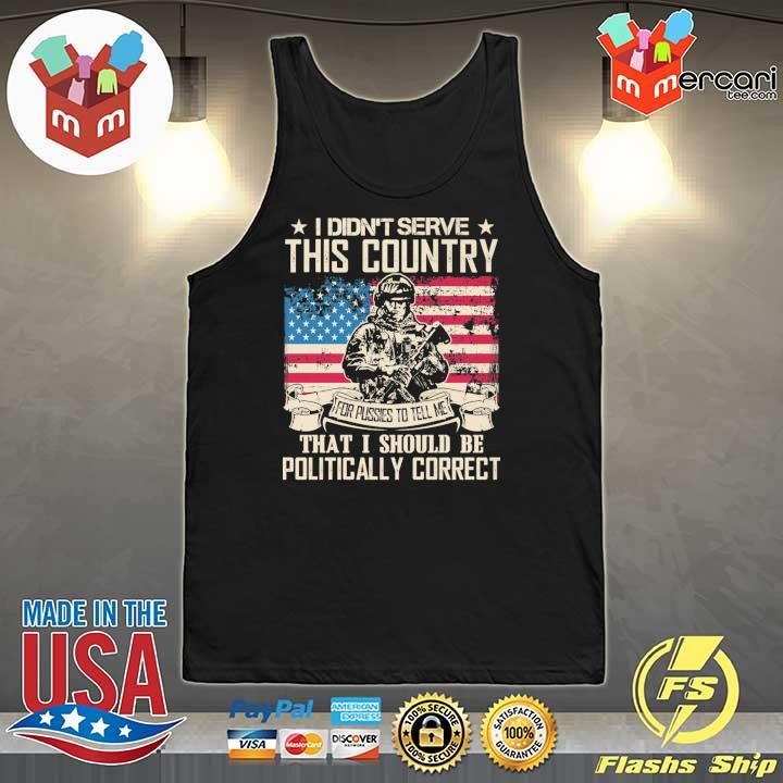 Official i didn't serce this country for pusses to tell me that i should be politically correct Tank-Top