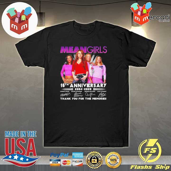 Official mean girls 16th anniversary 2004 - 2020 signatures thank you for the memories shirt
