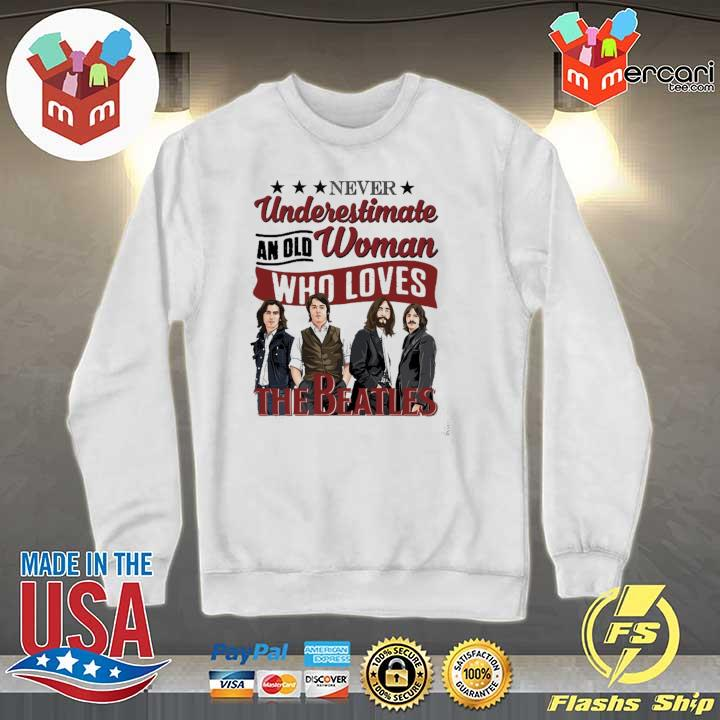 Official never underestimate an old woman who loves the beatles Sweater