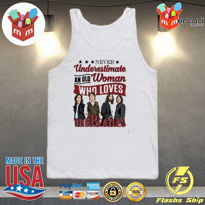 Official never underestimate an old woman who loves the beatles Tank-top