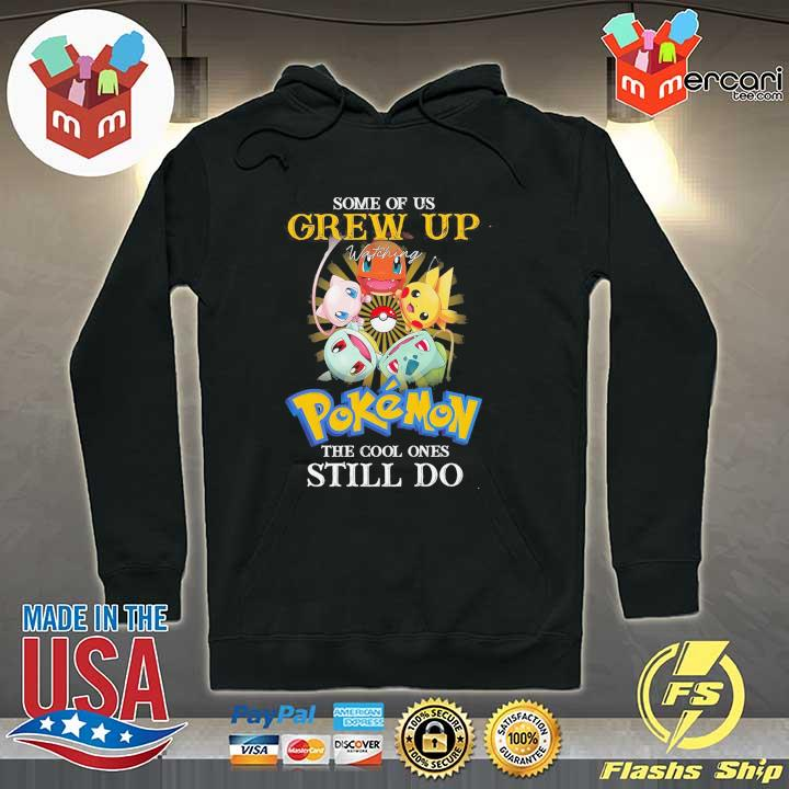 Official some of us grew up watching pokemon the cool ones still do Hoodie