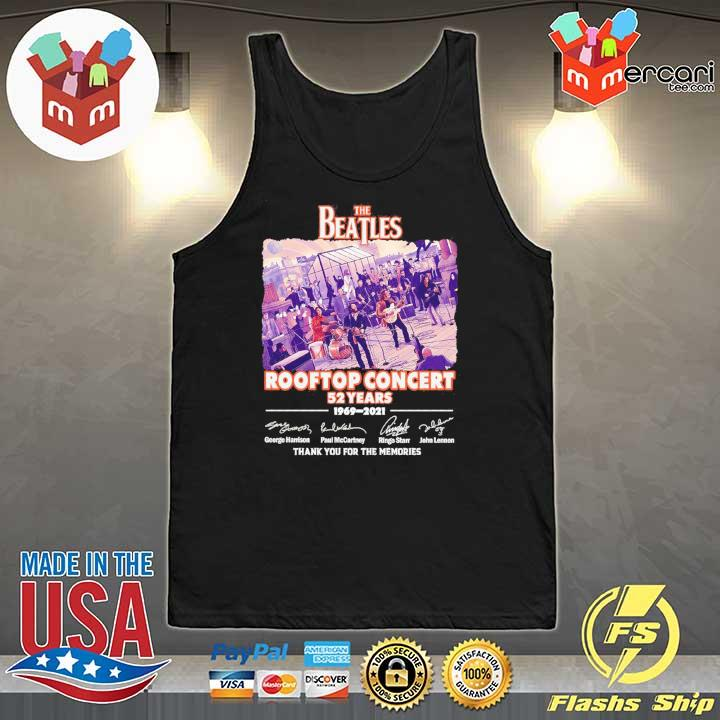 Official the beatles rooftop concert 52 years 1969 - 2021 signatures thank you for the memories Tank-Top