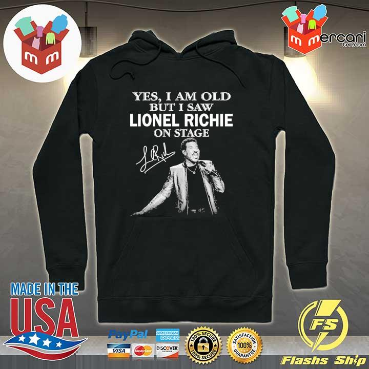 Official yes i am old but i saw lionel richie on stage signature Hoodie