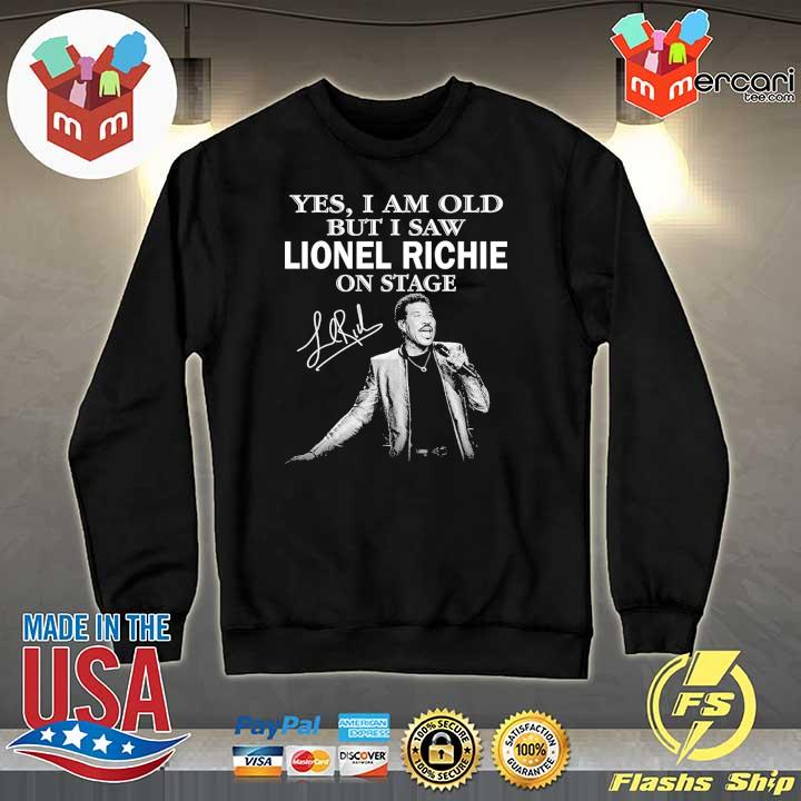 Official yes i am old but i saw lionel richie on stage signature Sweater