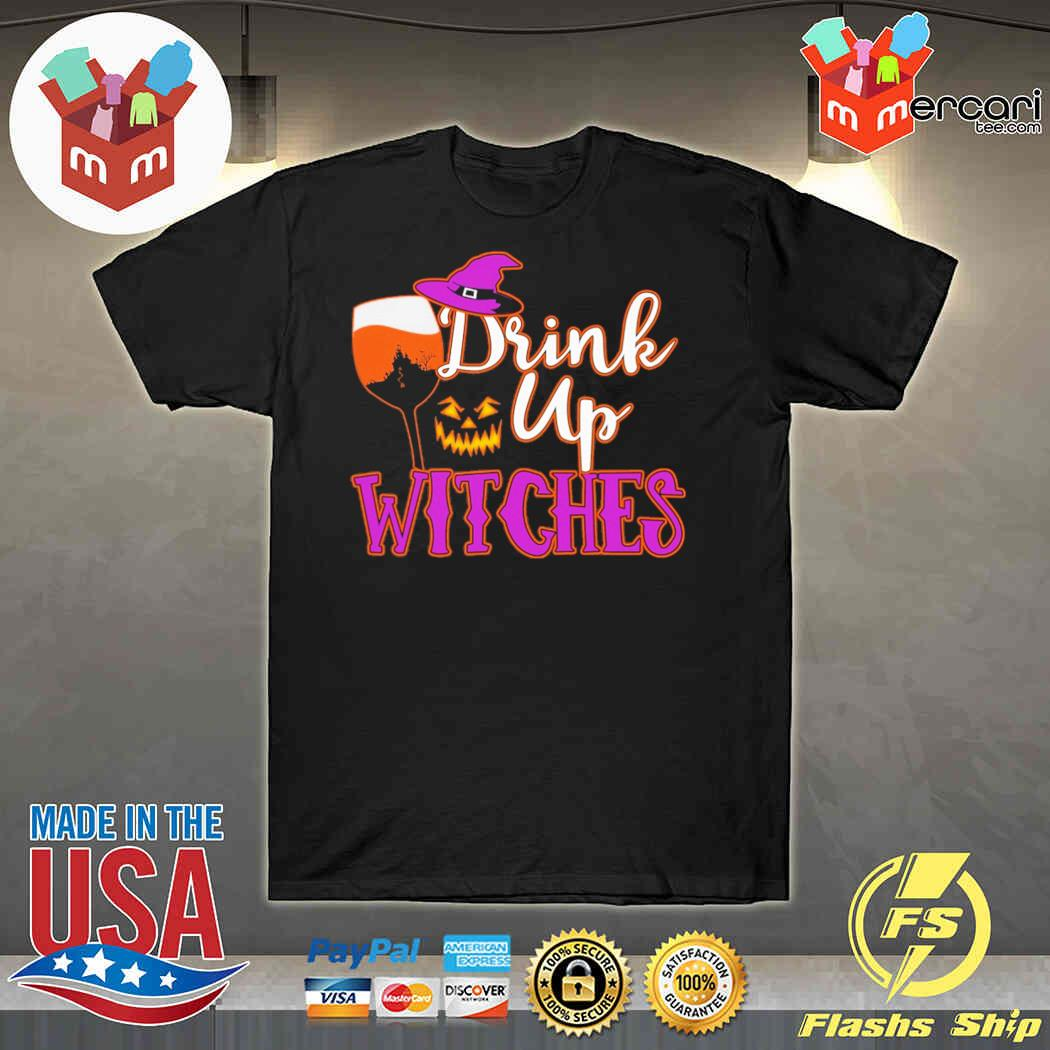 Drink Up Witches Happy Halloween Shirt
