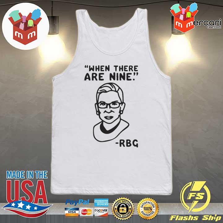Awesome Ruth Bader Ginsburg When There Are Nine Rbg Shirt Tank-top