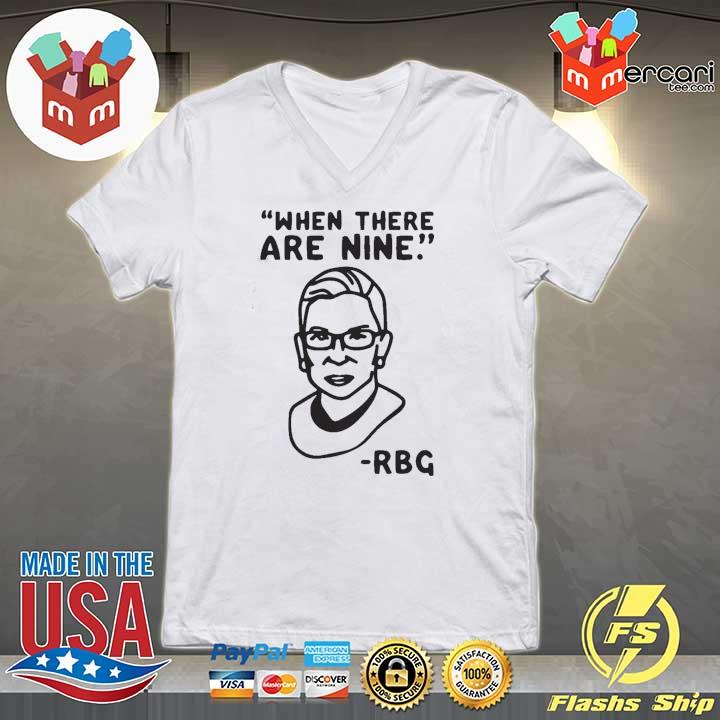 Awesome Ruth Bader Ginsburg When There Are Nine Rbg Shirt V-neck