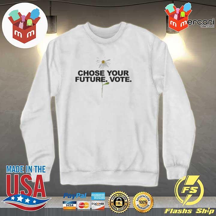 Choose Your Future Vote Chrysanthemum Flowers Shirt Sweater
