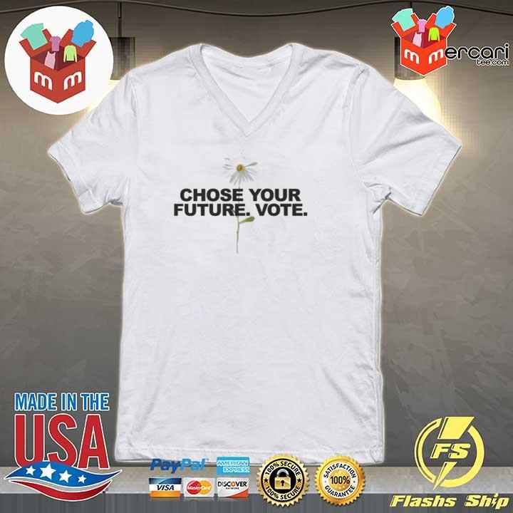 Choose Your Future Vote Chrysanthemum Flowers Shirt V-neck