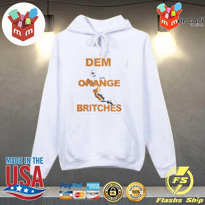 DEM ORANGE BRITCHES SHIRT Hoodie