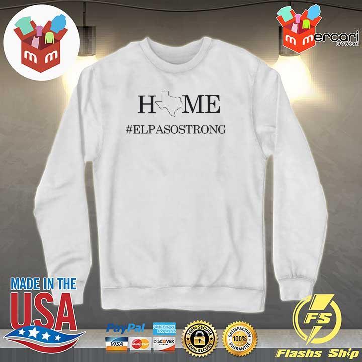El Paso Strong Shirt, Texas Strong Shirt, El Paso Strong, Texas Strong, Texas Home Strong Shirt, Charity Shirt, Praying for El Paso Sweater