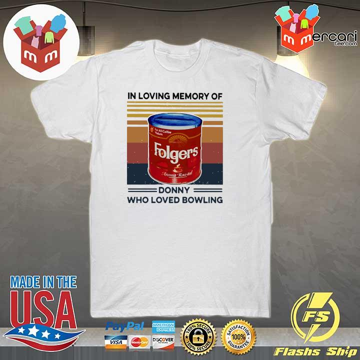 Folgers In Loving Memory Of Donny Who Loved Bowling Vintage Retro Shirt