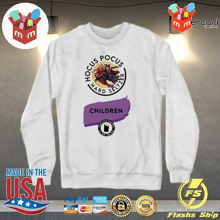Hocus Pocus Hard Seltzer children come little children t-s Sweater