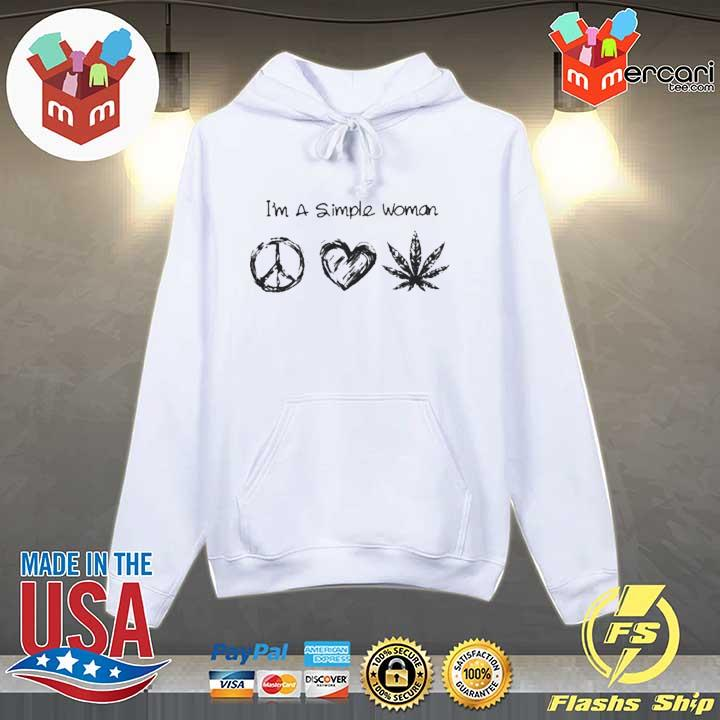 Im a simple woman I like Hippie heart and weed s Hoodie