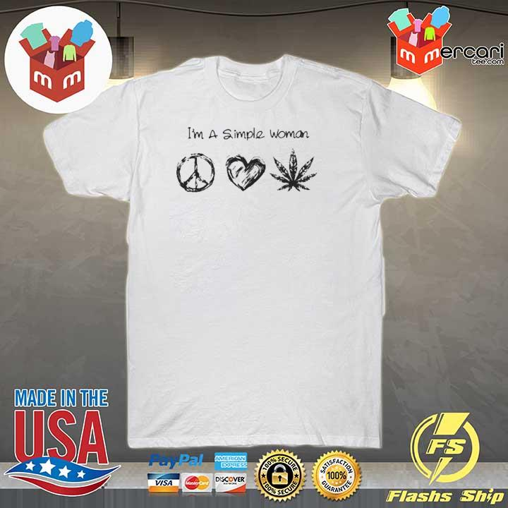 Im a simple woman I like Hippie heart and weed shirt