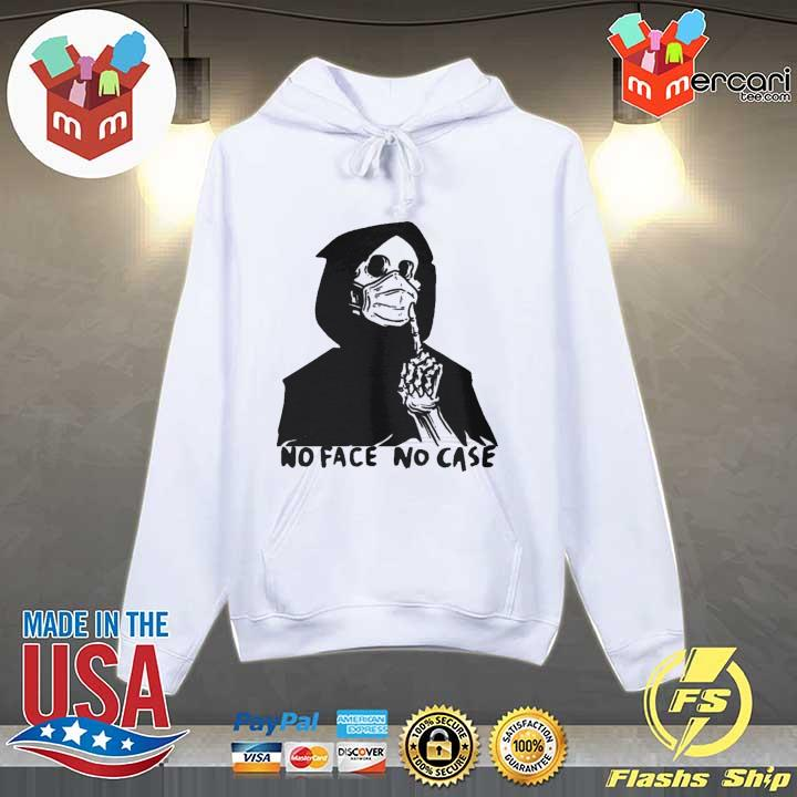 No Face No Case Official T-s Hoodie