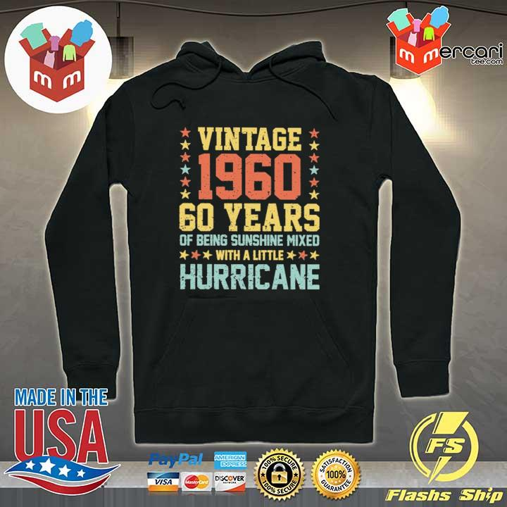 Vintage 1960 60 Years Of Being Sunshine Mixed With A Little Hurricane Shirt Hoodie