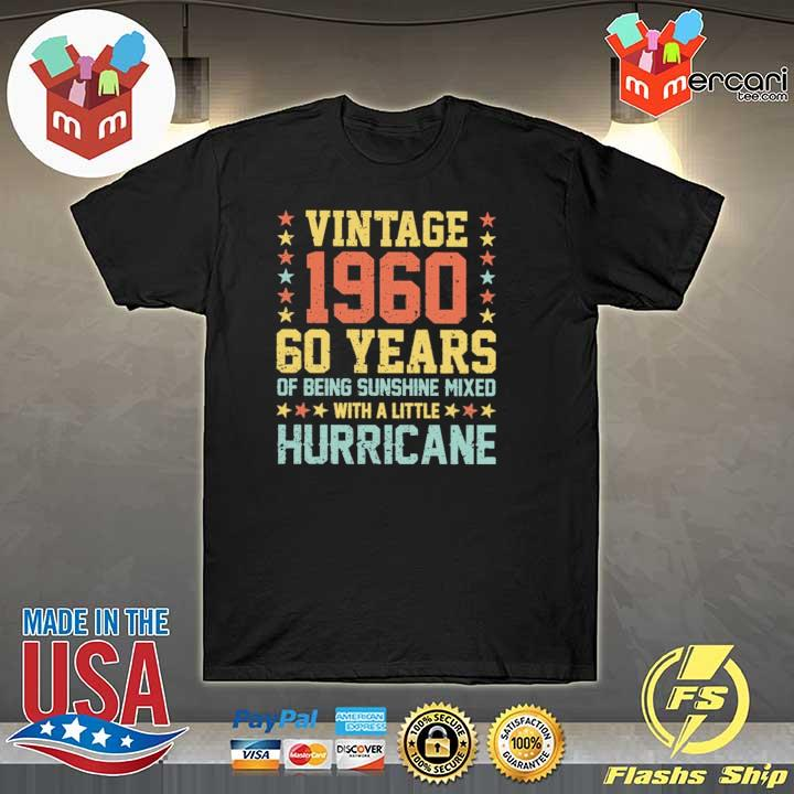 Vintage 1960 60 Years Of Being Sunshine Mixed With A Little Hurricane Shirt