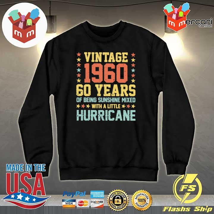 Vintage 1960 60 Years Of Being Sunshine Mixed With A Little Hurricane Shirt Sweater