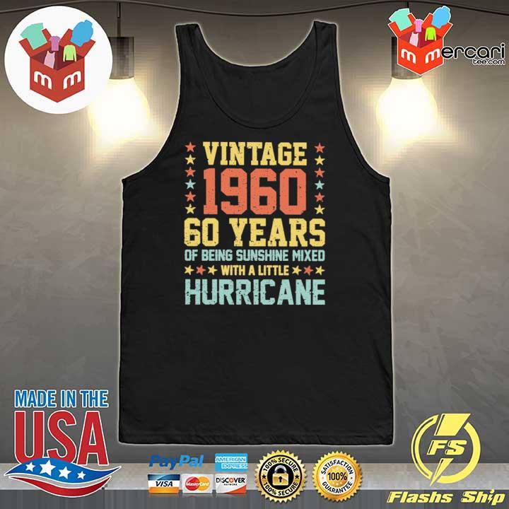Vintage 1960 60 Years Of Being Sunshine Mixed With A Little Hurricane Shirt Tank-Top