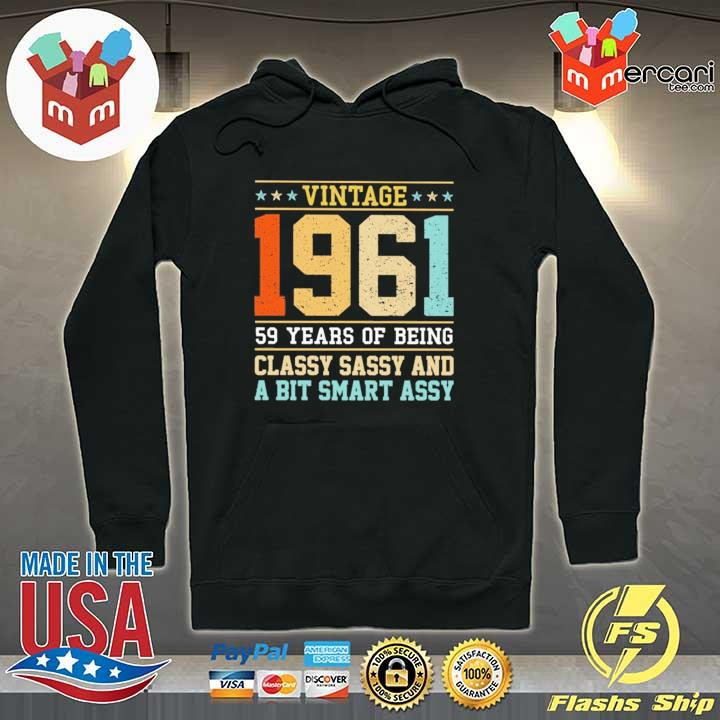 Vintage 1961 59 Years Of Being Classy Sassy And A Bit Smart Assy Shirt Hoodie