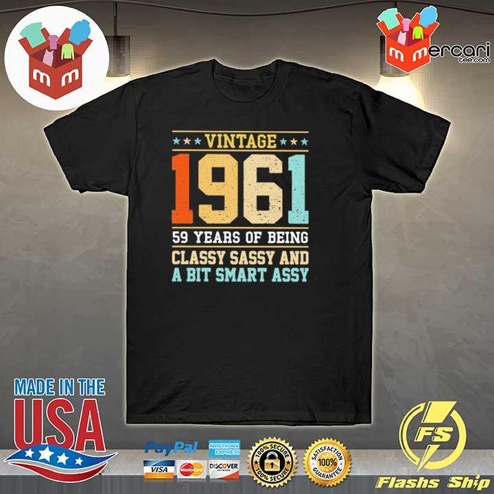 Vintage 1961 59 Years Of Being Classy Sassy And A Bit Smart Assy Shirt
