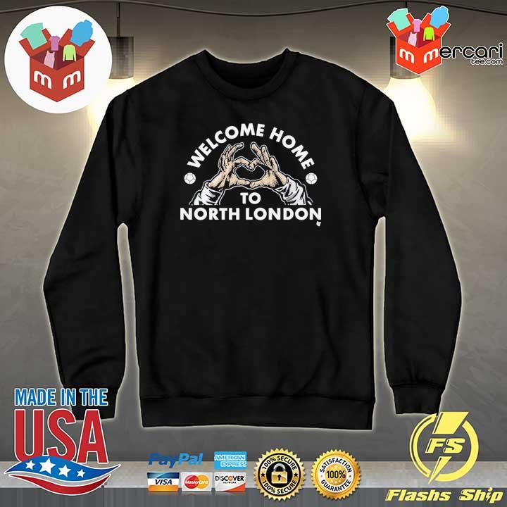 Welcome Home to North London T-Shirt Sweater