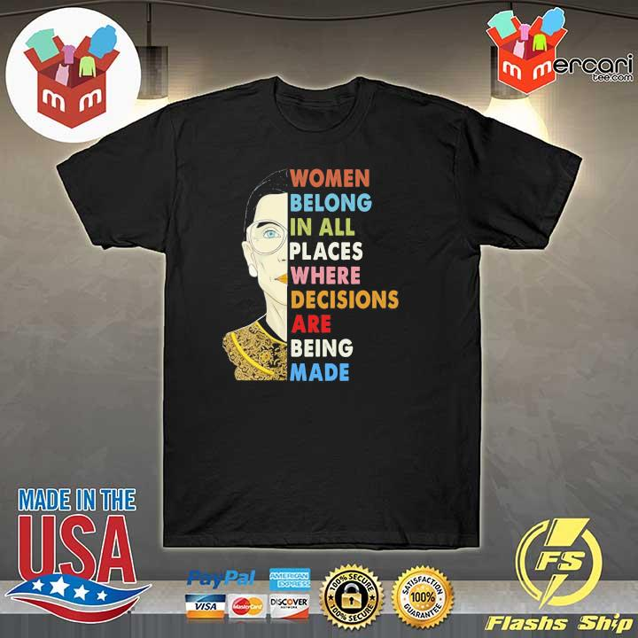 Womens Notorious RBG Women Belong In All Places Ruth Bader Ginsburg T-shirt