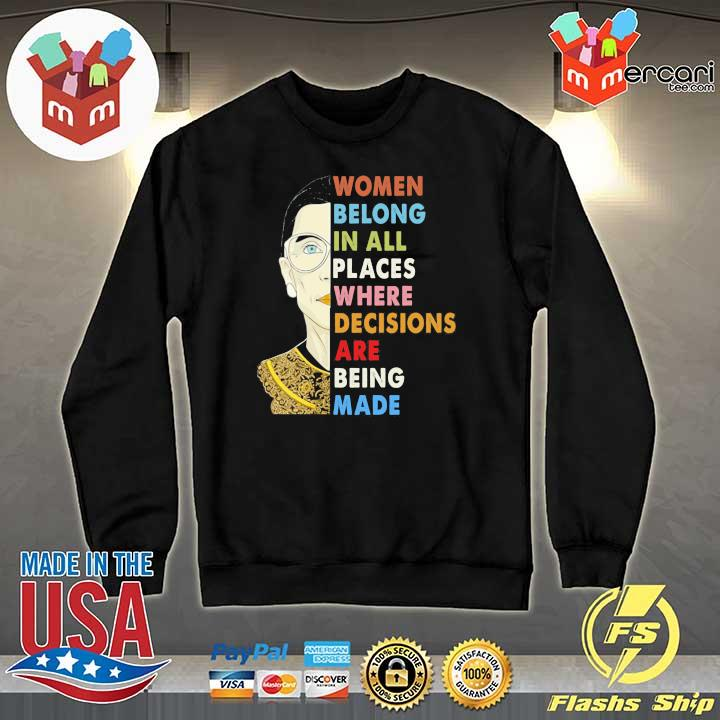 Womens Notorious RBG Women Belong In All Places Ruth Bader Ginsburg T-s Sweater