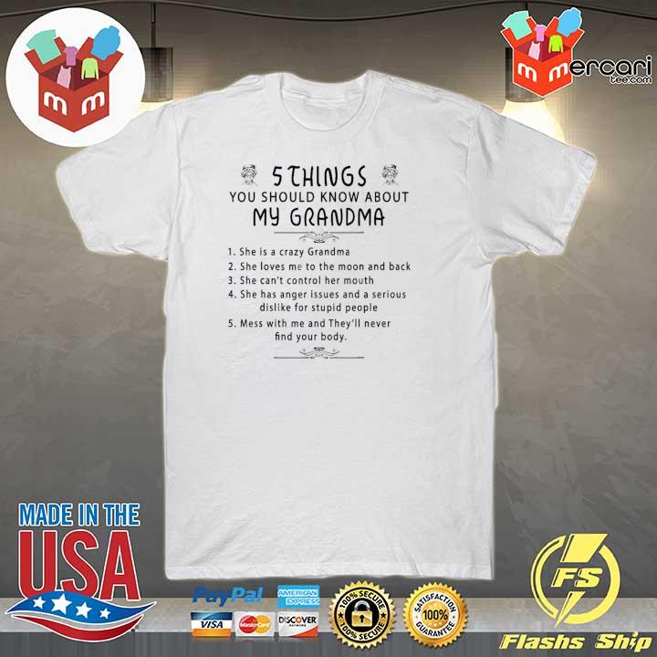 5 Things You Should Know About My Grandma T Shirt