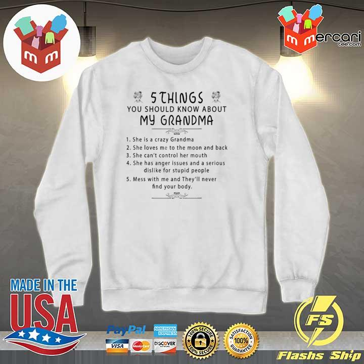 5 Things You Should Know About My Grandma T Shirt Sweater