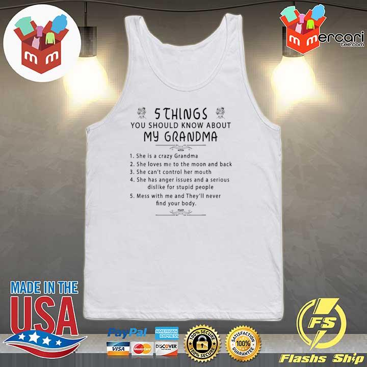 5 Things You Should Know About My Grandma T Shirt Tank-top