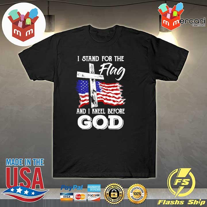 American I Stand For The Flag And I Kneel Before God Shirt