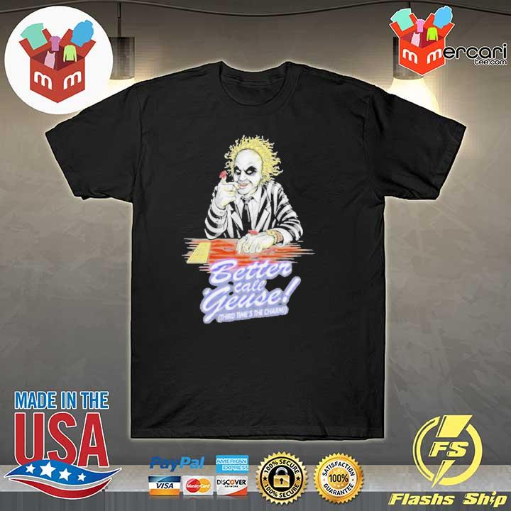 Better Call Geuse Third Time's The Charm Shirt