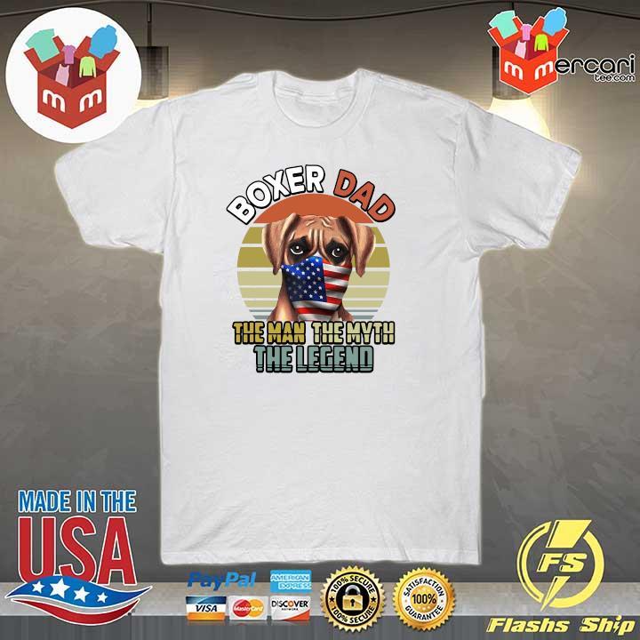 Boxer Dog Dad US Flag Face Mask The Man The Myth The Legend shirt