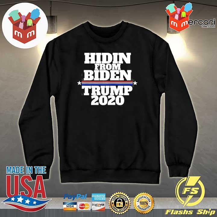 Hidin From Biden Anti Joe Trump 2020 T-Shirt Sweater