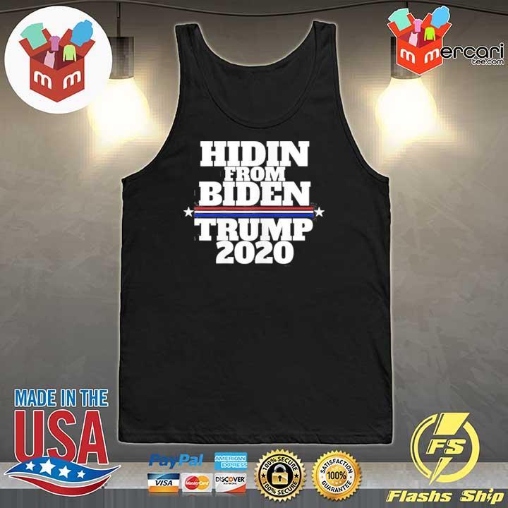Hidin From Biden Anti Joe Trump 2020 T-Shirt Tank-Top