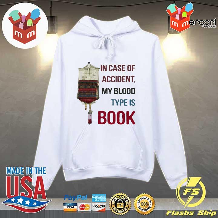 In Case Of Accident My Blood Type Is Book Shirt Hoodie