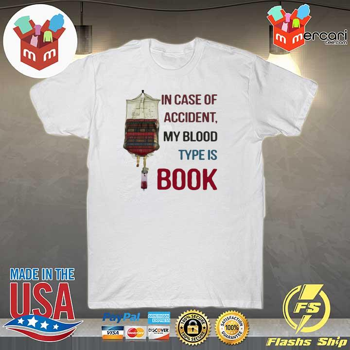 In Case Of Accident My Blood Type Is Book Shirt
