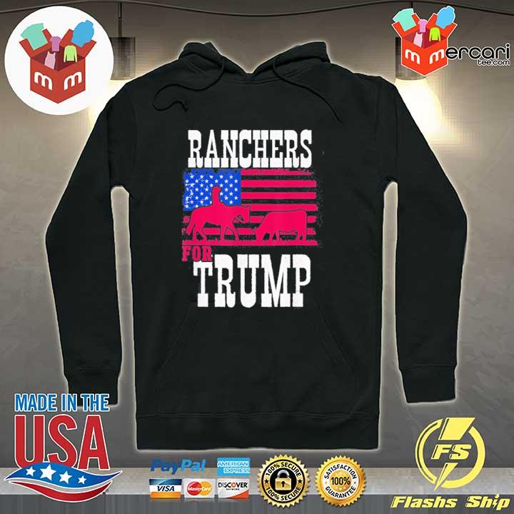 Ranchers For Trump Funny Tee Shirt Hoodie